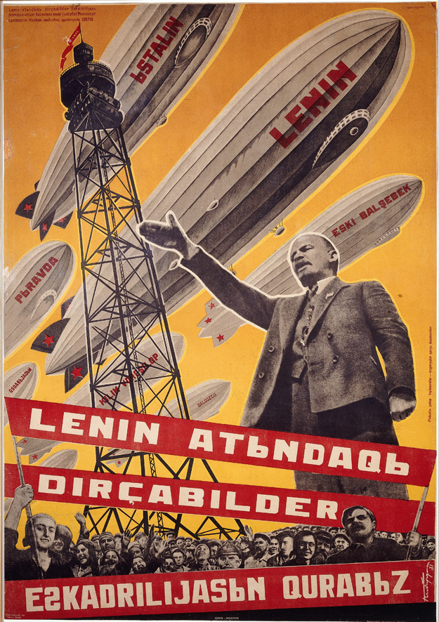 "Soviet poster, 1931. (""We Are Building a Fleet of Airships in the Name of Lenin."" Azeri text)"